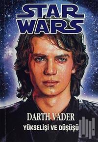Darth Vader Yükselişi ve Düşüşü